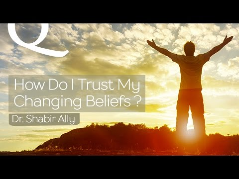 Q&A: How Do I Trust My Ever-Changing Beliefs? | Dr. Shabir Ally