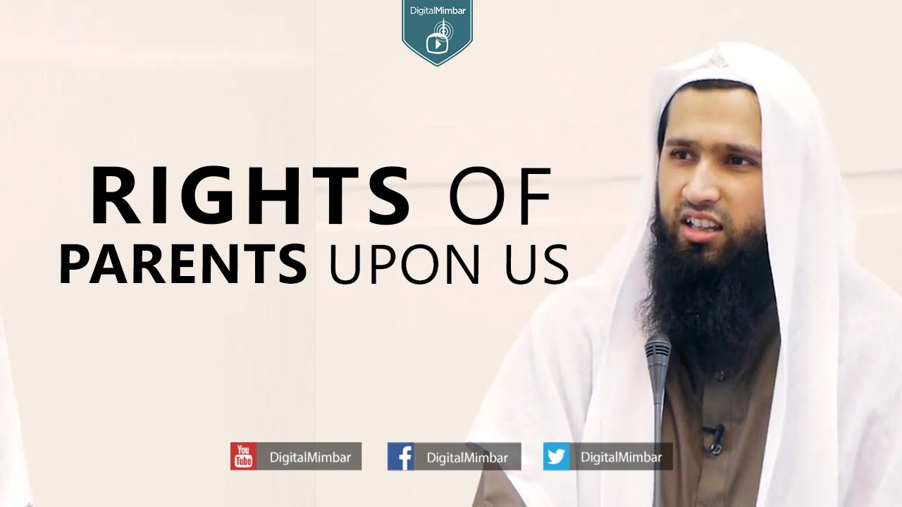 Rights of Parents upon us - Imam Mohammed Abid Khan