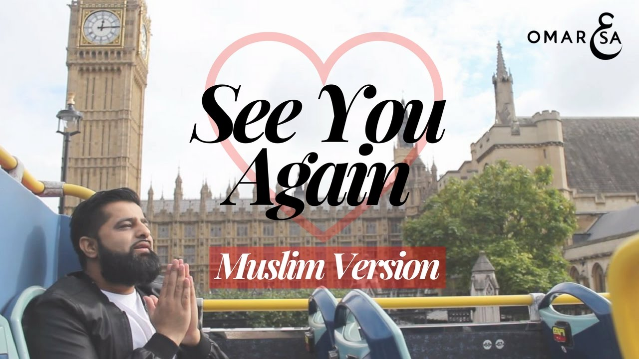 See You Again (Muslim Version by Omar Esa)