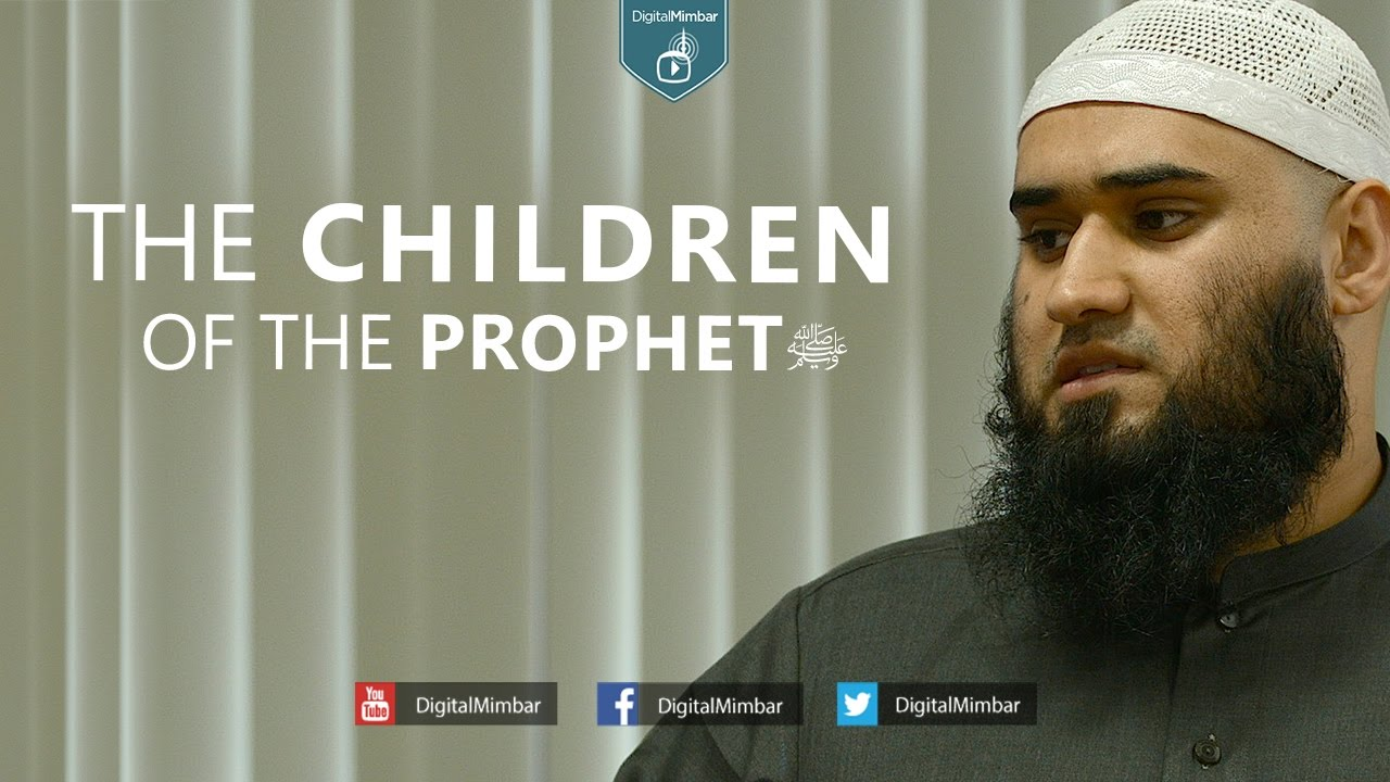 The Children of the Prophet  (ﷺ) - Yousaf Jahangir