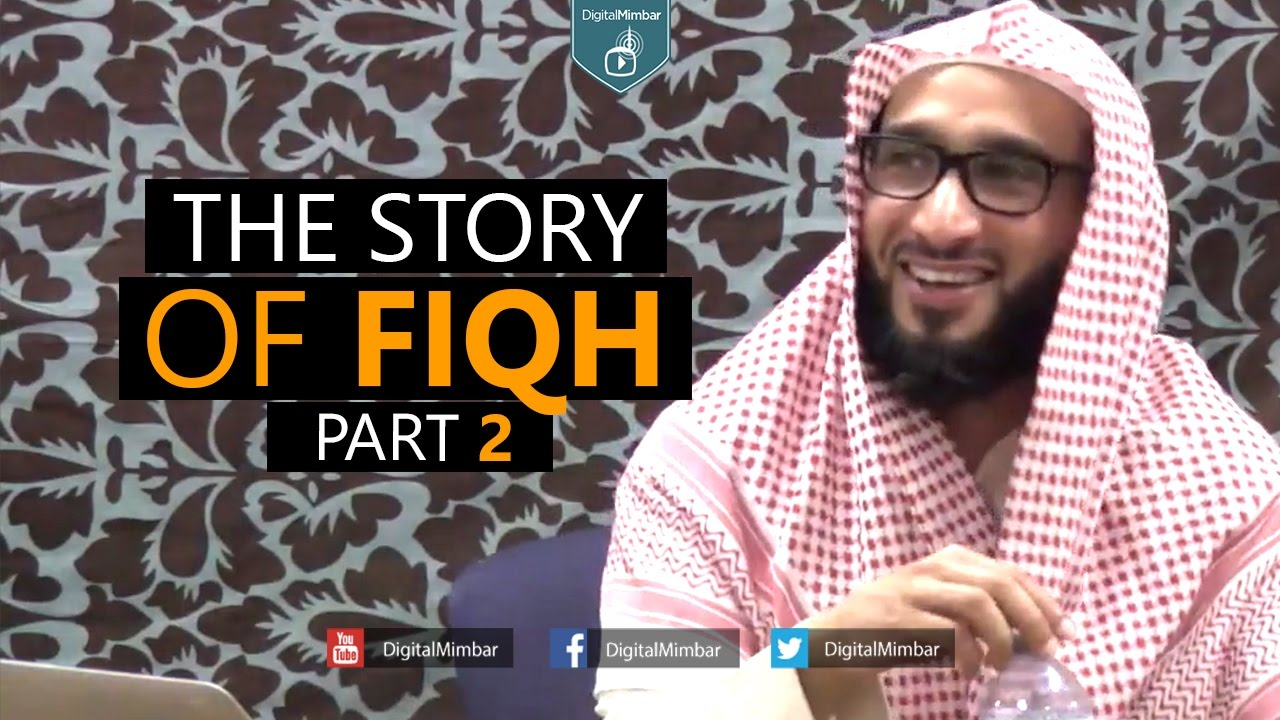 The Story of Fiqh - Part 2 - Moutasem al-Hameedy