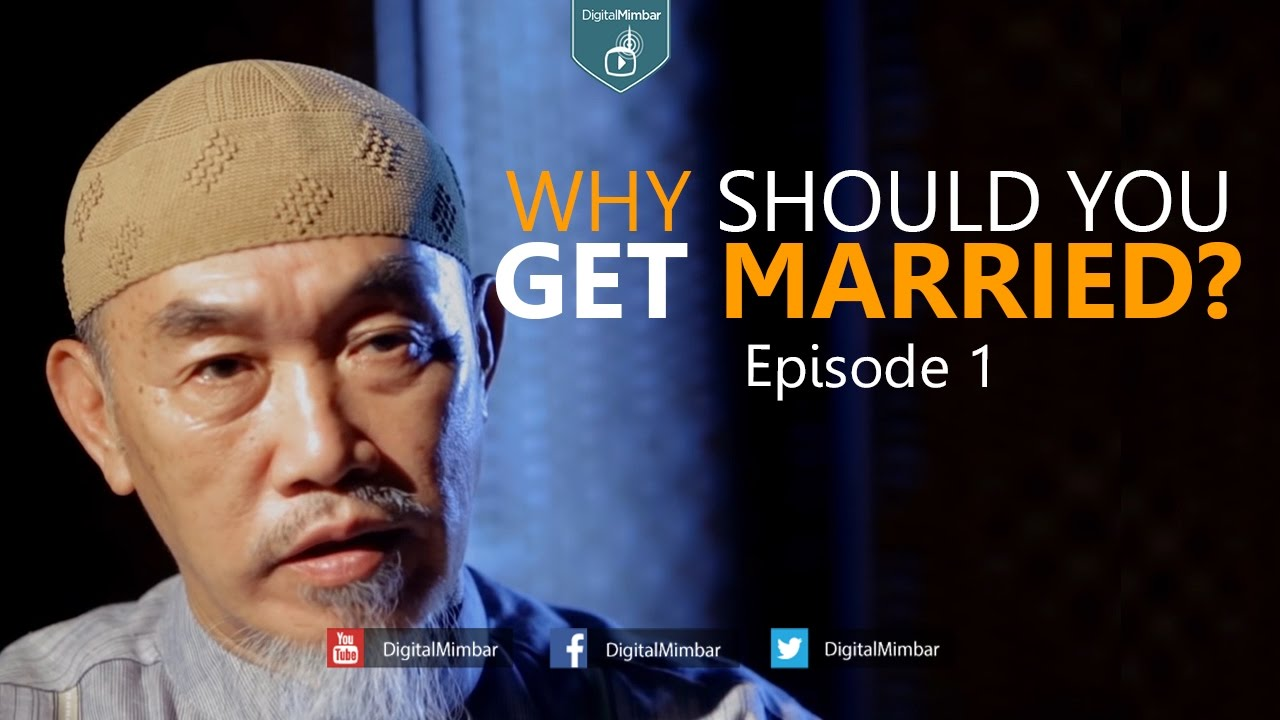 Why Should You Get Married? - Episode 1 - Hussain Yee