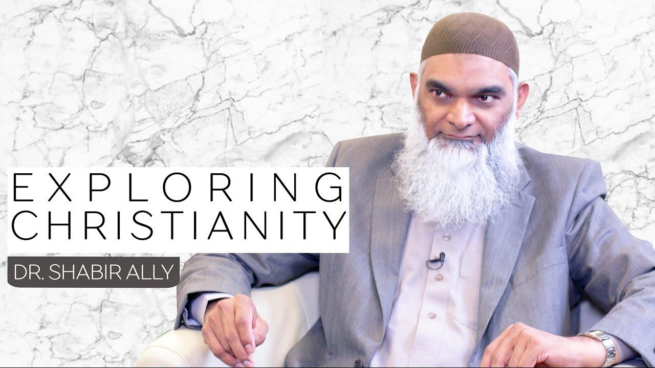Bridging World Religions: Exploring Christianity | Dr. Shabir Ally