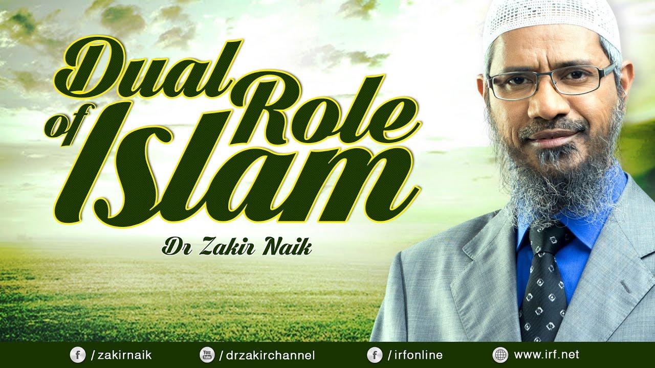 DUAL ROLE OF ISLAM - DR ZAKIR NAIK