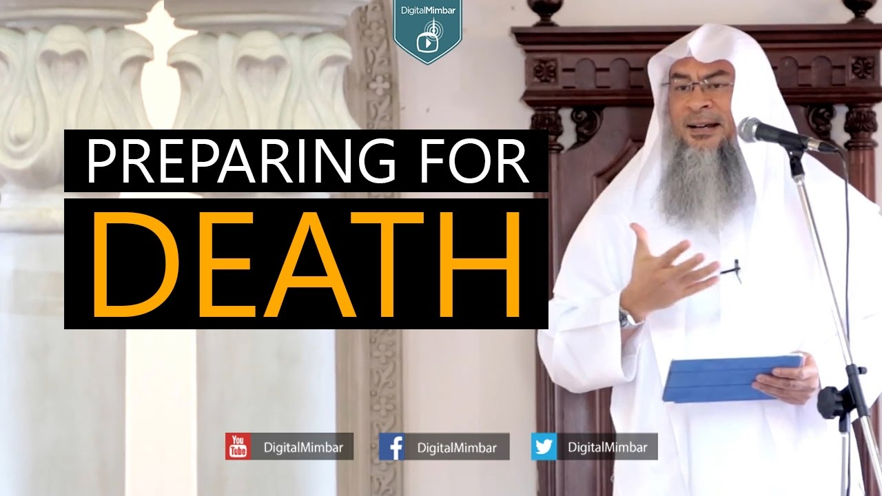 Preparing for Death - Assim Al Hakeem