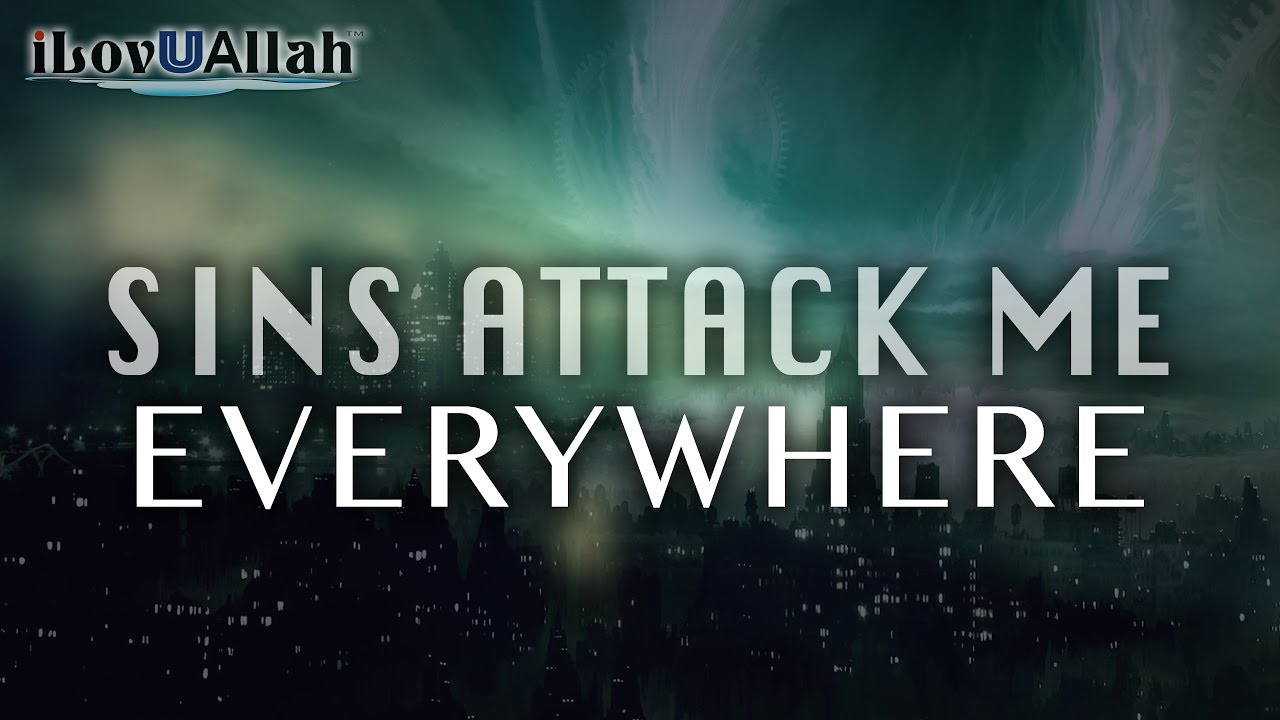 Sins Attack Me Everywhere | *Must Watch*