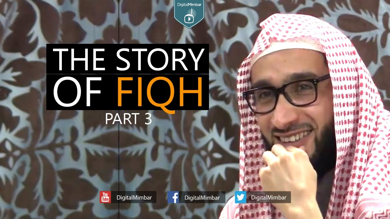 The Story of Fiqh - Part 3 - Moutasem Al Hameedy