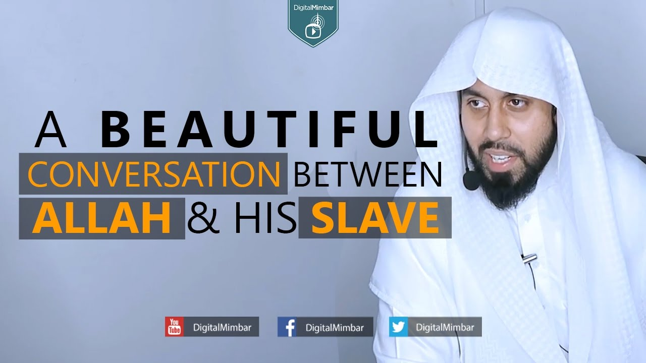 A Beautiful Conversation Between Allah & His Slave - Muiz Bukhary