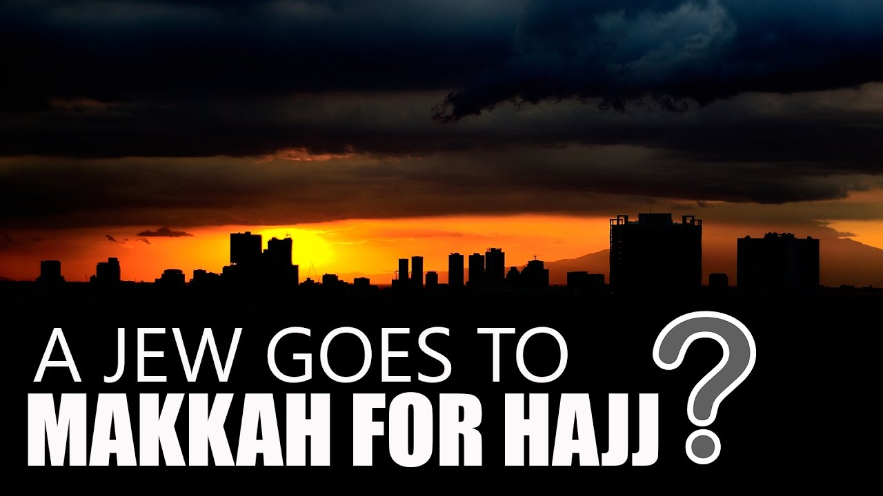 A Jew Goes to Makkah for Hajj?