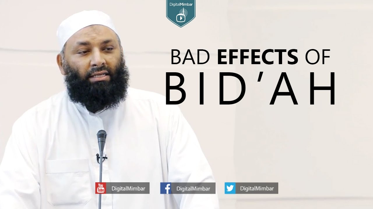 Bad effects of Bid'ah - Shabeer Ahmad
