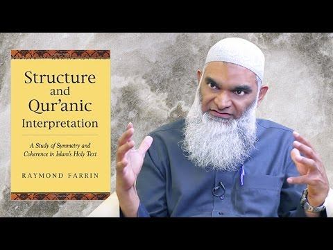 Book Review: Structure & Quranic Interpretation by Raymond Farrin | Dr. Shabir Ally