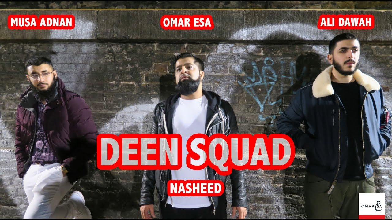 Omar Esa - Deen Squad ft. Ali Dawah & Musa Adnan (Official Nasheed Video)
