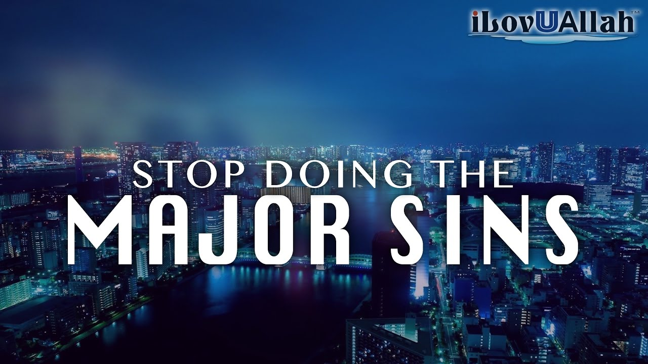 Stop Doing The Major Sins | Nouman Ali Khan