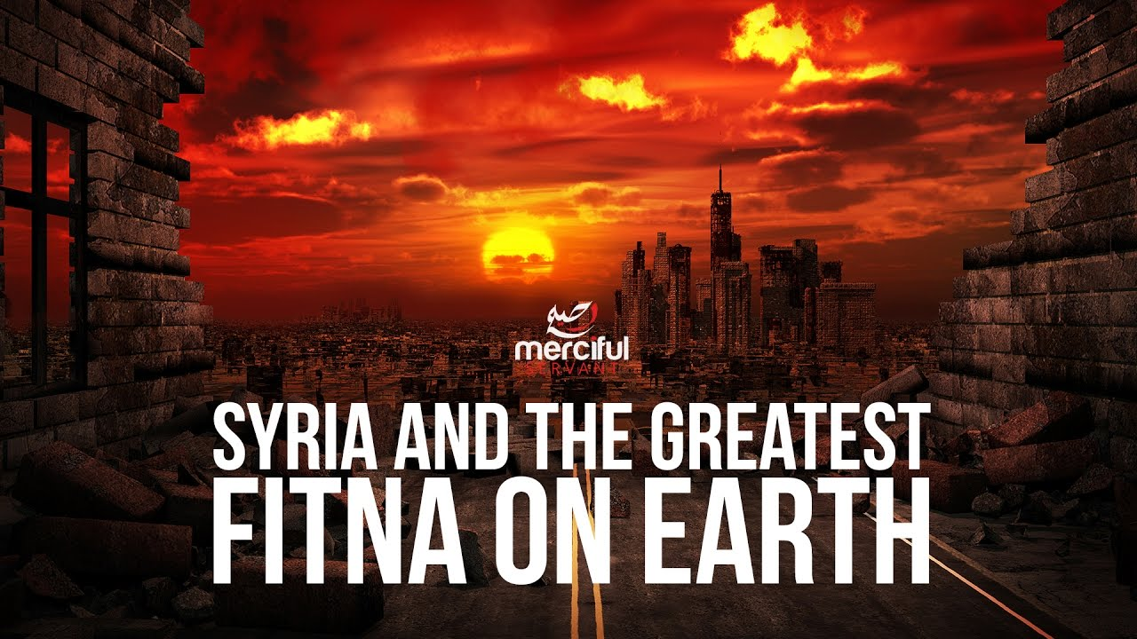 SYRIA WILL DEFEAT THE GREATEST FITNA ON EARTH!