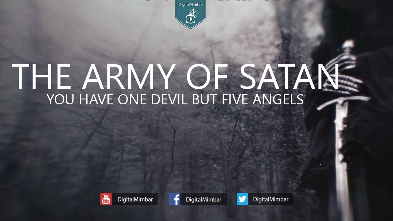THE ARMY OF SATAN | You Have One Devil But Five Angels | PART 2 - Powerful Reminder