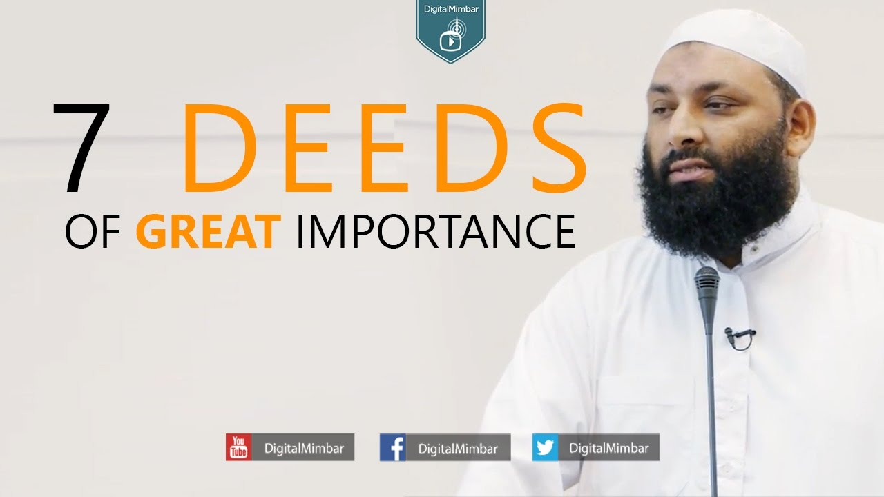 7 Deeds Of Great Importance  - Shabeer Ahmad