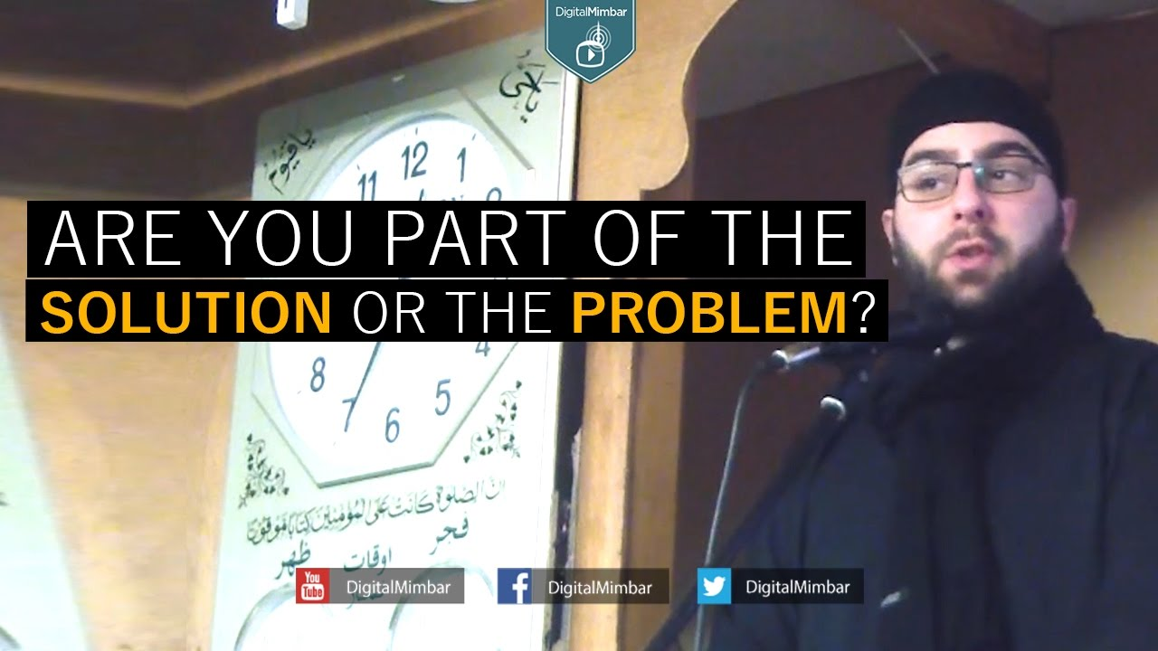 Are You Part of the Solution or the Problem? - Abu Jebreel Spadaccini