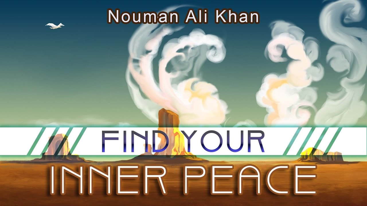 Find Your Inner Peace | illustrated | Nouman Ali Khan