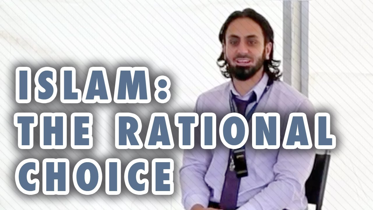 Islam: The Rational Choice - Hamza Tzortzis