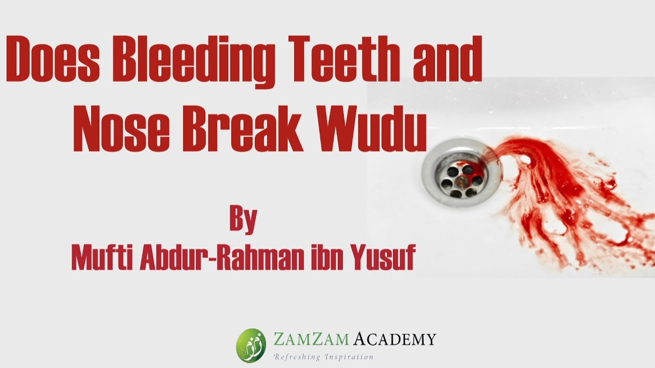 Q&A: Does Bleeding Teeth and Nose Break Wudu | Mufti Abdur-Rahman ibn Yusuf