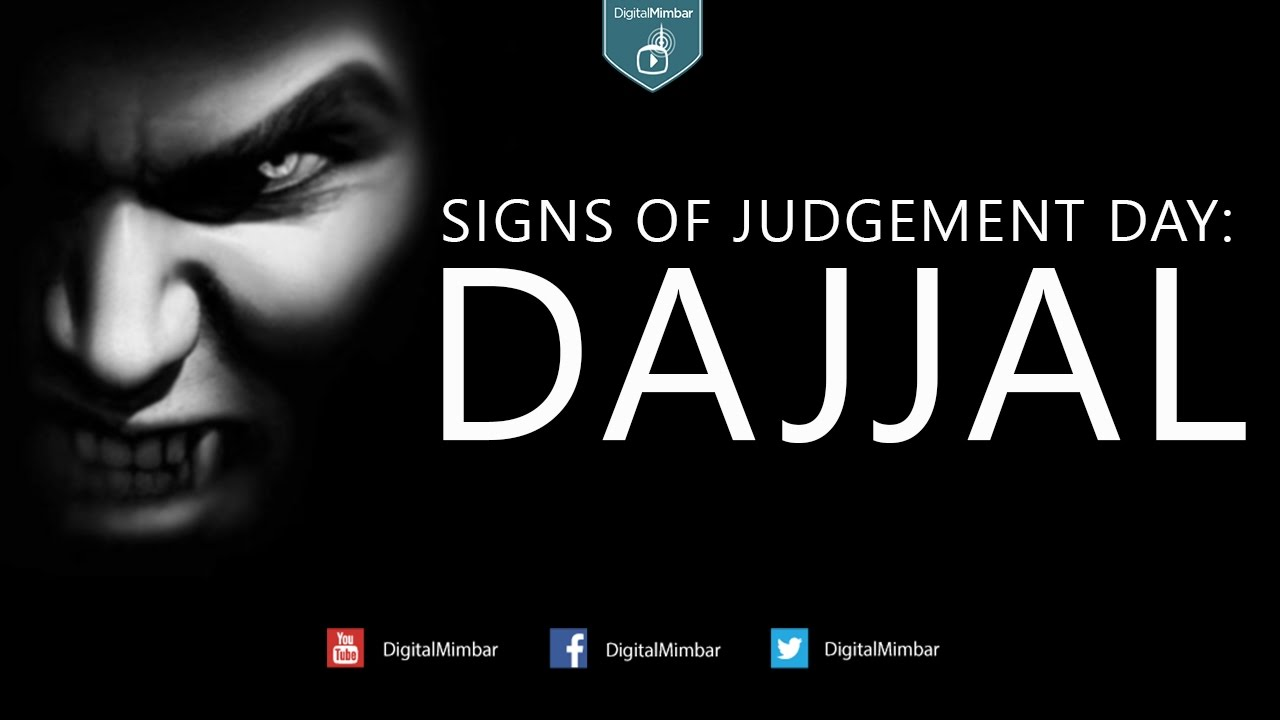 Signs Of Judgement Day: Dajjal