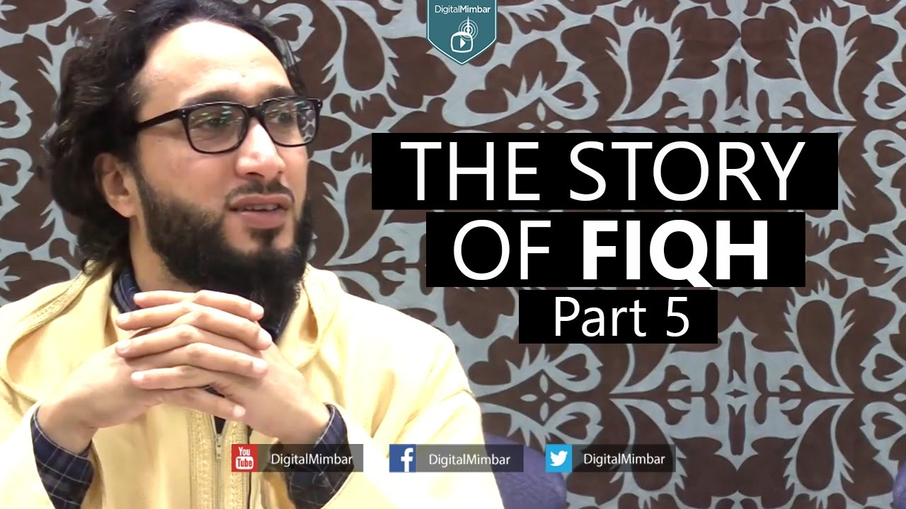 The Story of Fiqh - Part 5 - Moutasem Al Hameedy