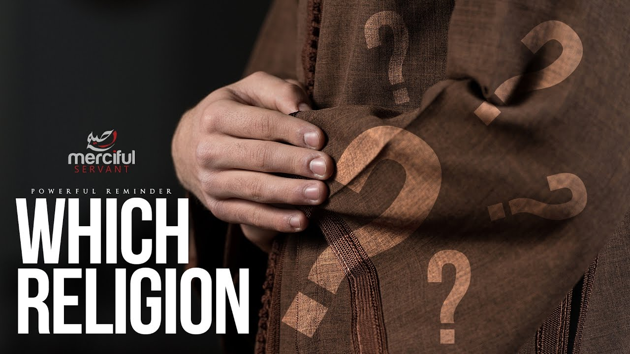 WHICH RELIGION? (POWERFUL REMINDER)