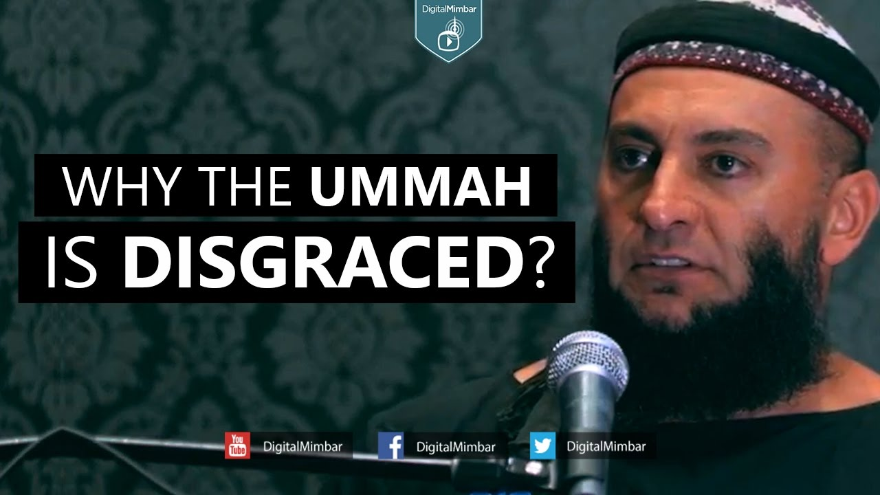 Why The Ummah Is Disgraced? - Feiz Mohammed
