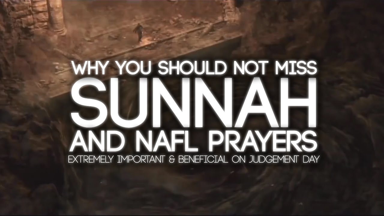 Why You Shouldn't Miss Sunnah and Nafl Prayers On Purpose