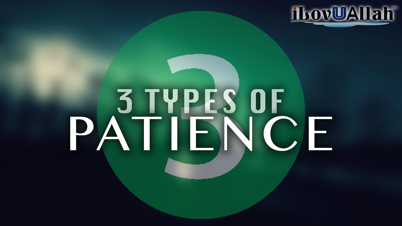 3 Types Of Sabr (Patience)