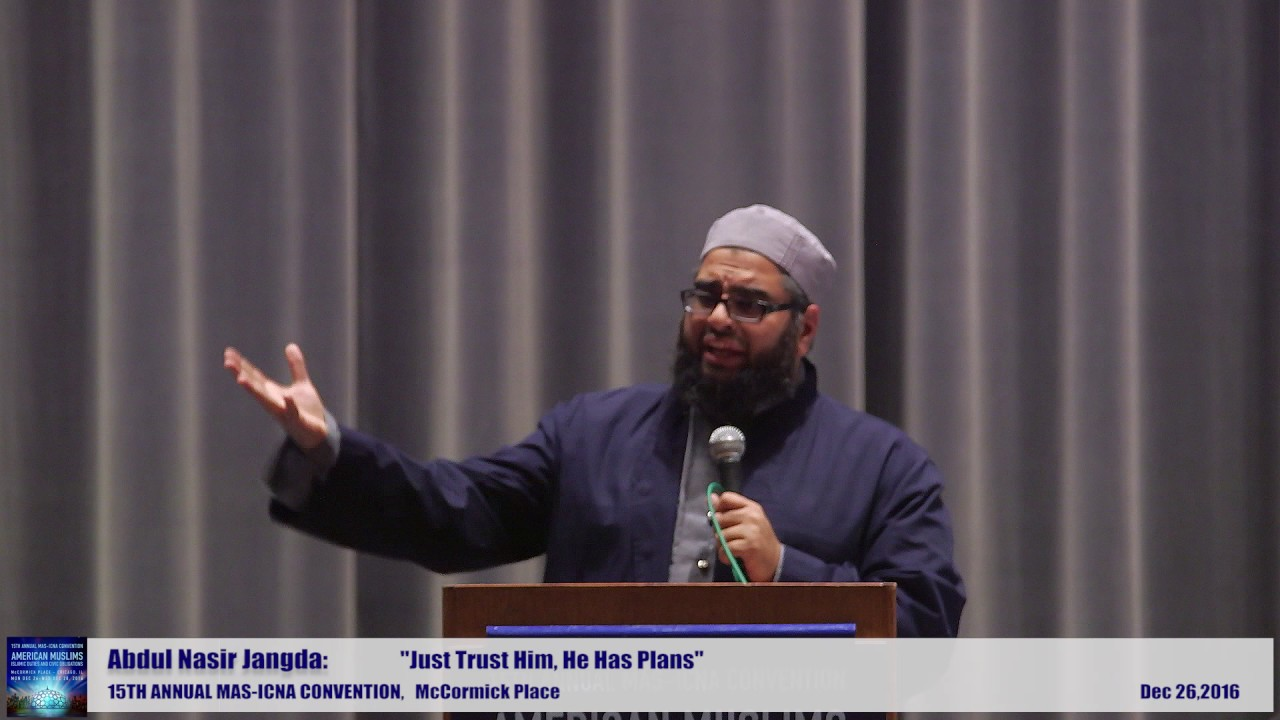 Abdul Nasir Jangda | Just Trust Him, He Has Plans | 15th MAS ICNA Convention