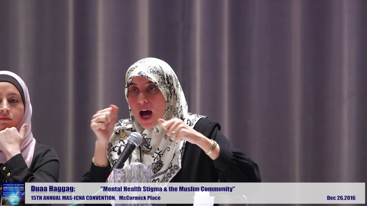 Dua Haggag | Mental Health Stigma & the Muslim Community  | 15th MAS ICNA Convention