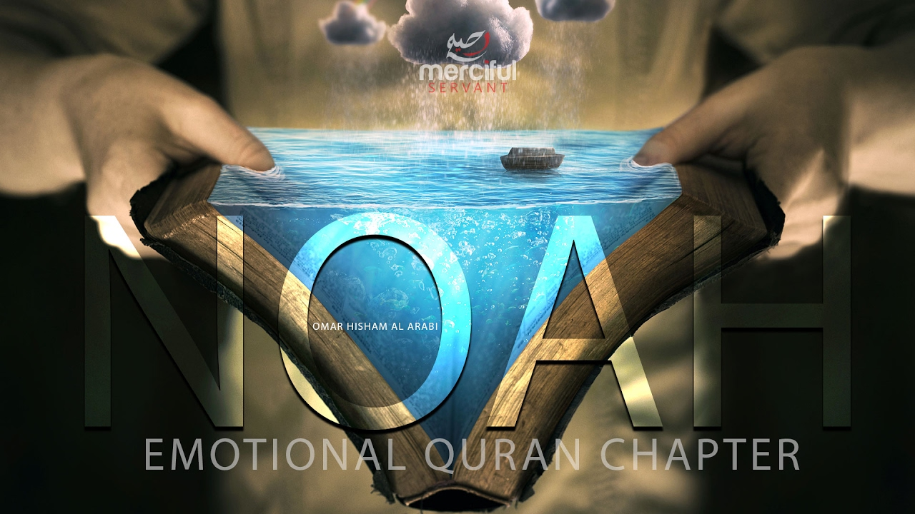 EMOTIONAL QURAN CHAPTER NOAH (NUH)
