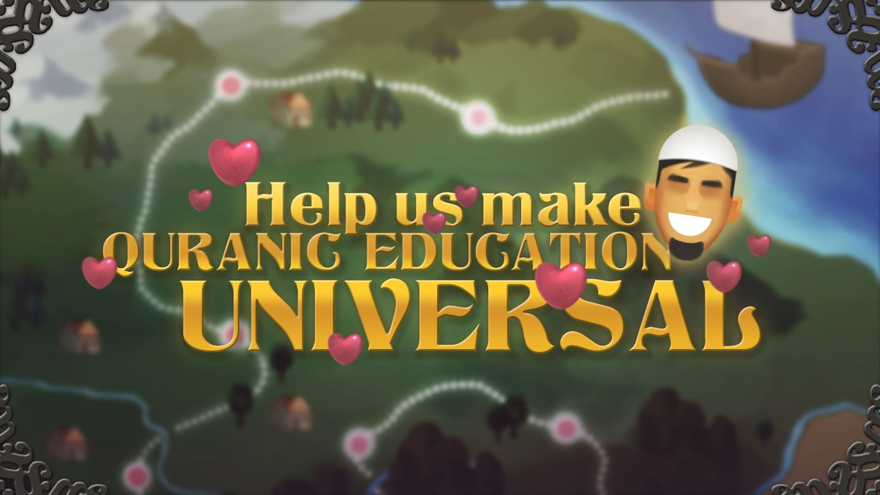 Help us make Quranic Education Universal