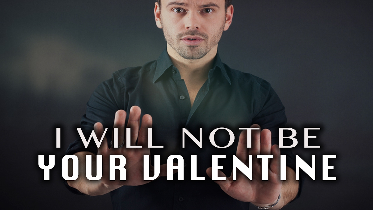 I Will NOT Be Your Valentine - #TrueLove