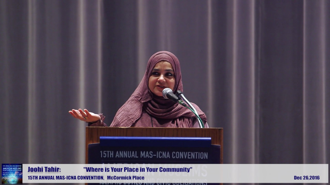 Joohi Tahir | Where is Your Place in Your Community?  | 15th MAS ICNA Convention