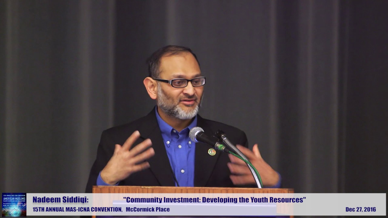 Nadeem Siddiqi | Community Investment: Developing Youth Resources | 15th MAS ICNA Convention