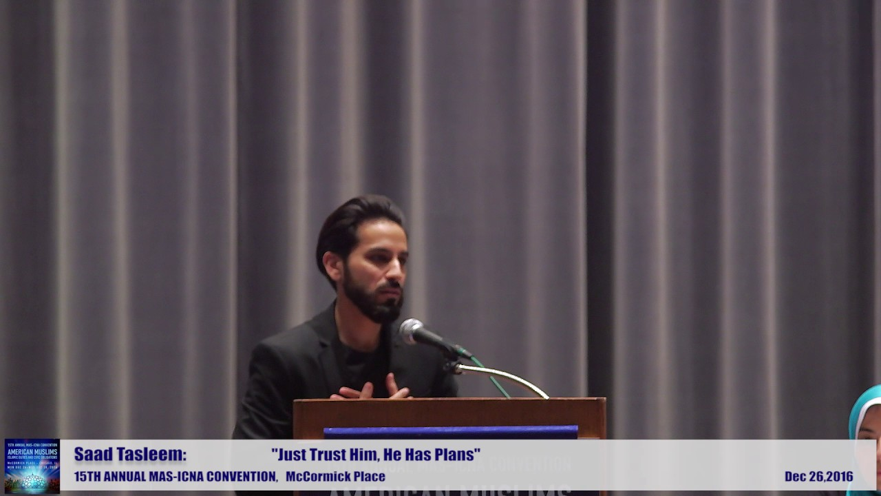 Saad Tasleem | Just Trust Him, He Has Plans | 15th MAS ICNA Convention