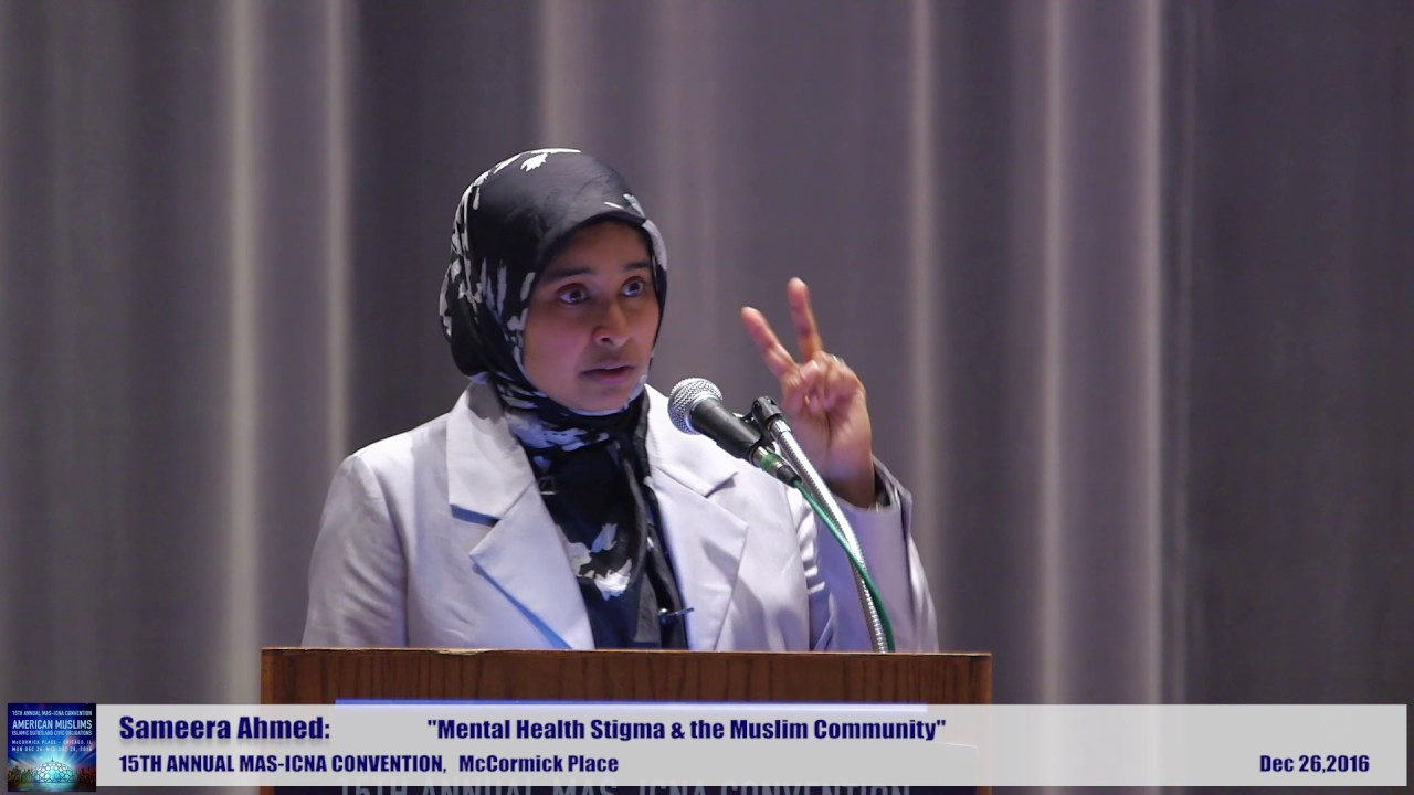 Sameera Ahmed | Mental Health Stigma & the Muslim Community  | 15th MAS ICNA Convention