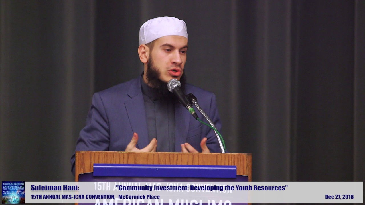 Suleiman Hani | Community Investment: Developing Youth Resources | 15th MAS ICNA Convention