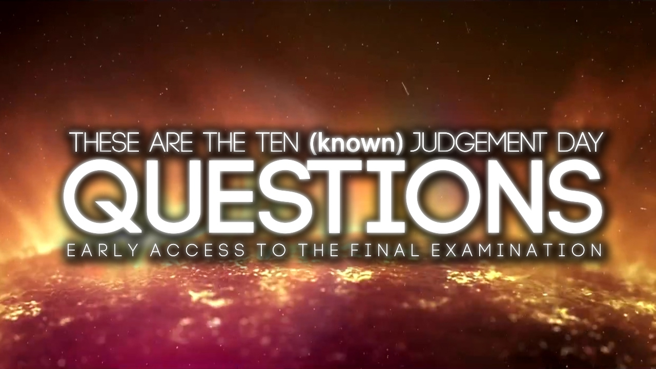 The 10 Scariest Questions of Judgement Day