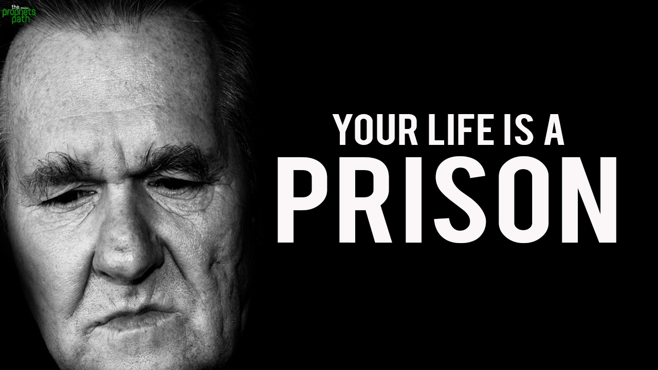 Your Life Is A Prison