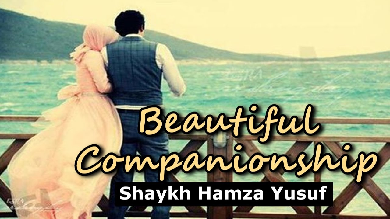 Beautiful Companionship (Husn al-Ishra) - Shaykh Hamza Yusuf | Part 6