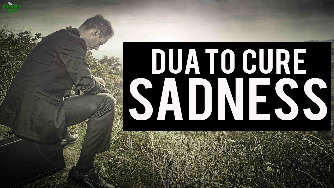 Dua To Cure Sadness