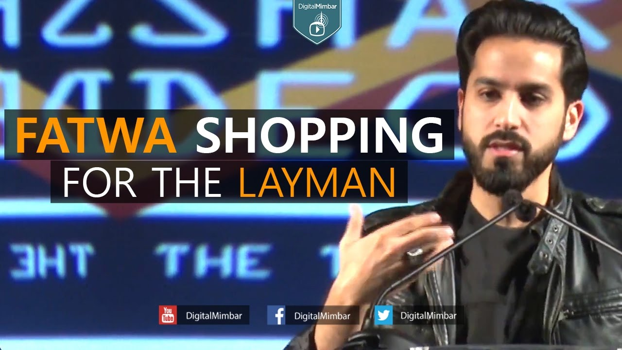 Fatwa Shopping for the Layman - Saad Tasleem