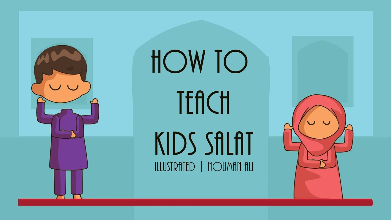 How to Teach Kids Salat - Nouman Ali Khan - illustrated