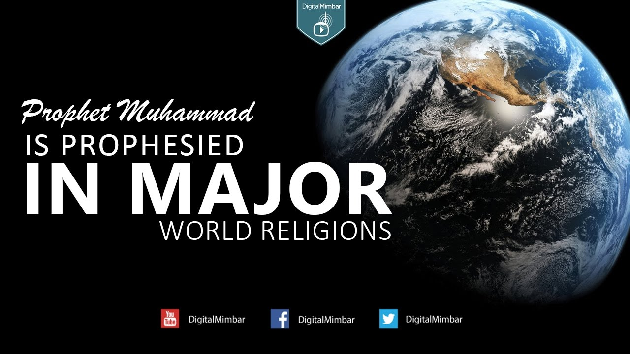 Prophet Muhammad is Prophesied in Major World Religions