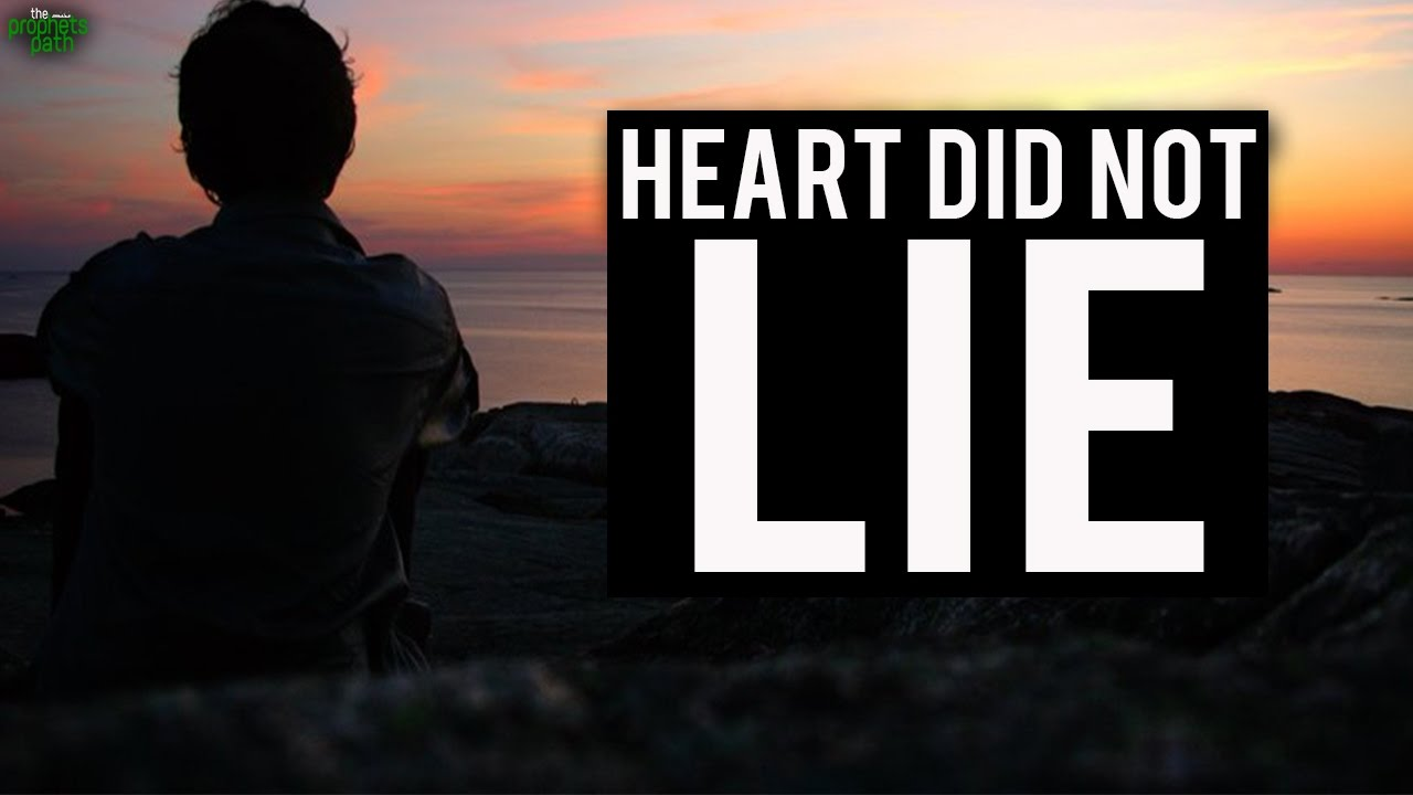 The Heart Did Not Lie - Powerful Recitation