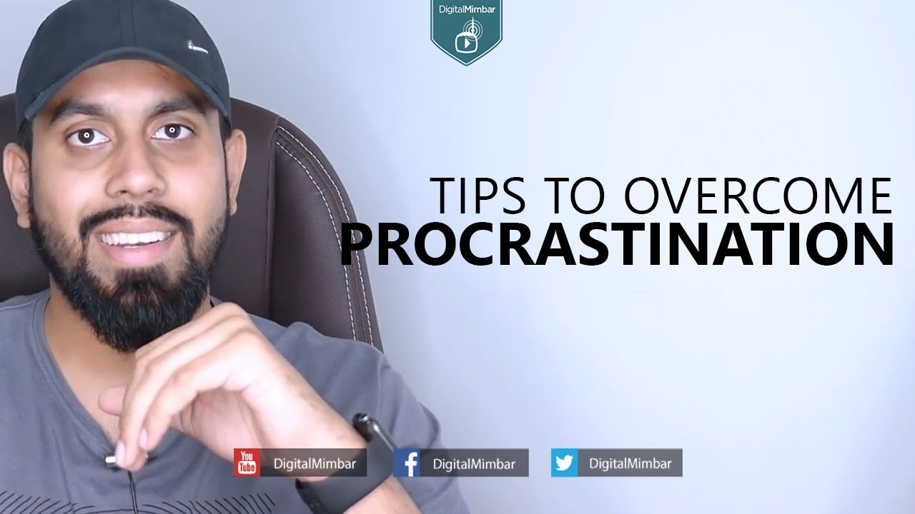 Tips To Overcome Procrastination - Muiz Bukhary