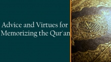 Advice and Virtues for Memorizing the Qur'an | Mufti Abdur-Rahman ibn Yusuf